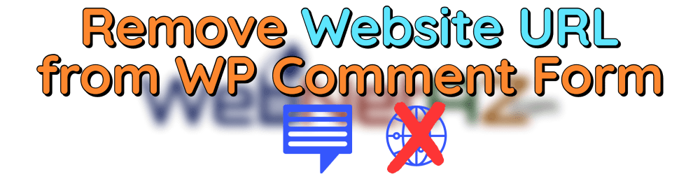 WP Remove Website from Comment Form